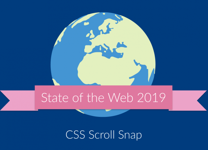 CSS Scroll Snap [State of the Web]