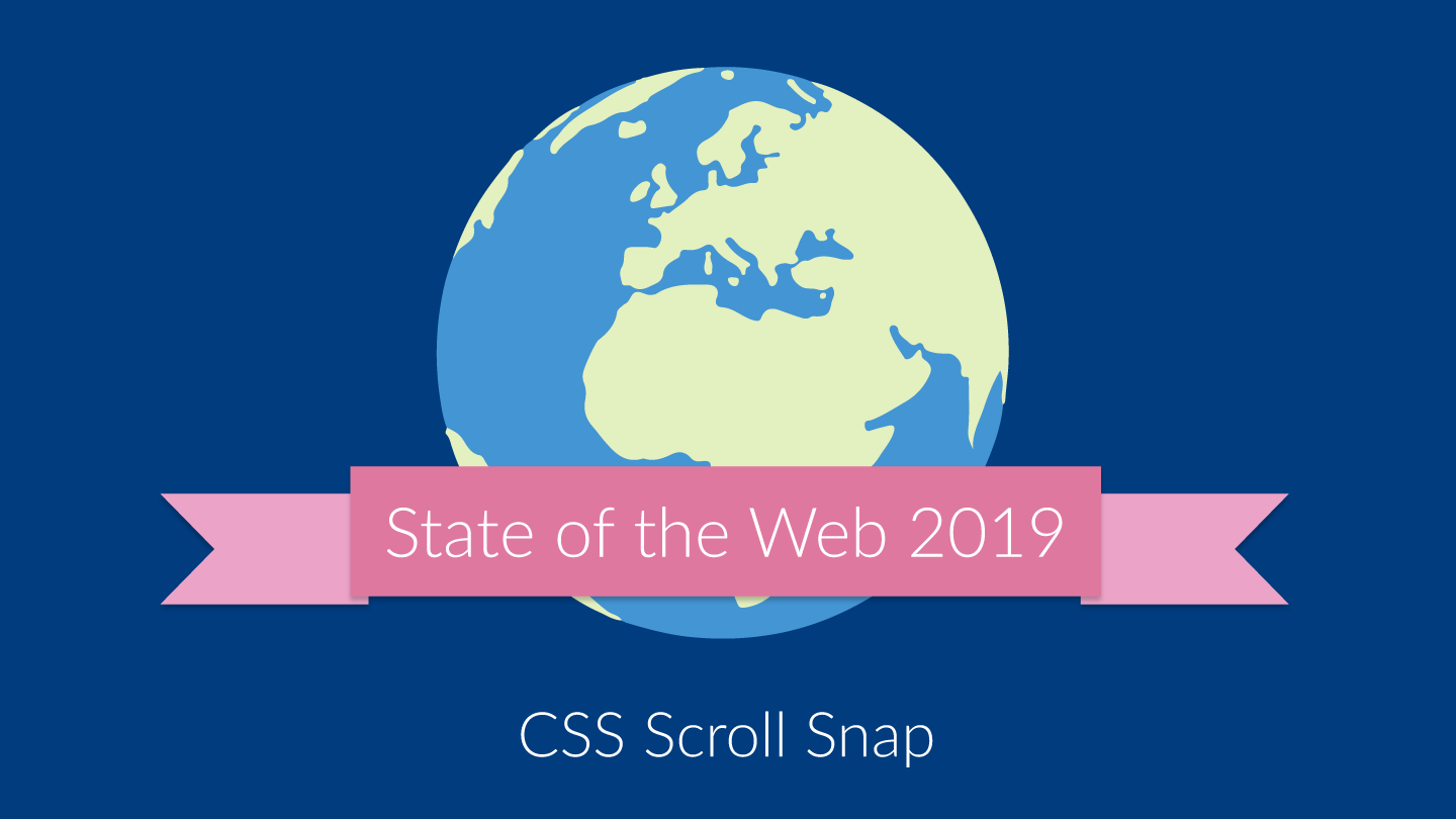 The CSS Scroll Snap title on a pink ribbon in front of a globe