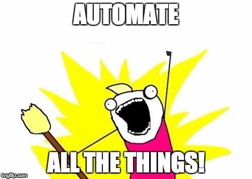 Automate all the things meme